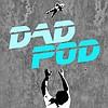 Dad Pod - Ep. 34