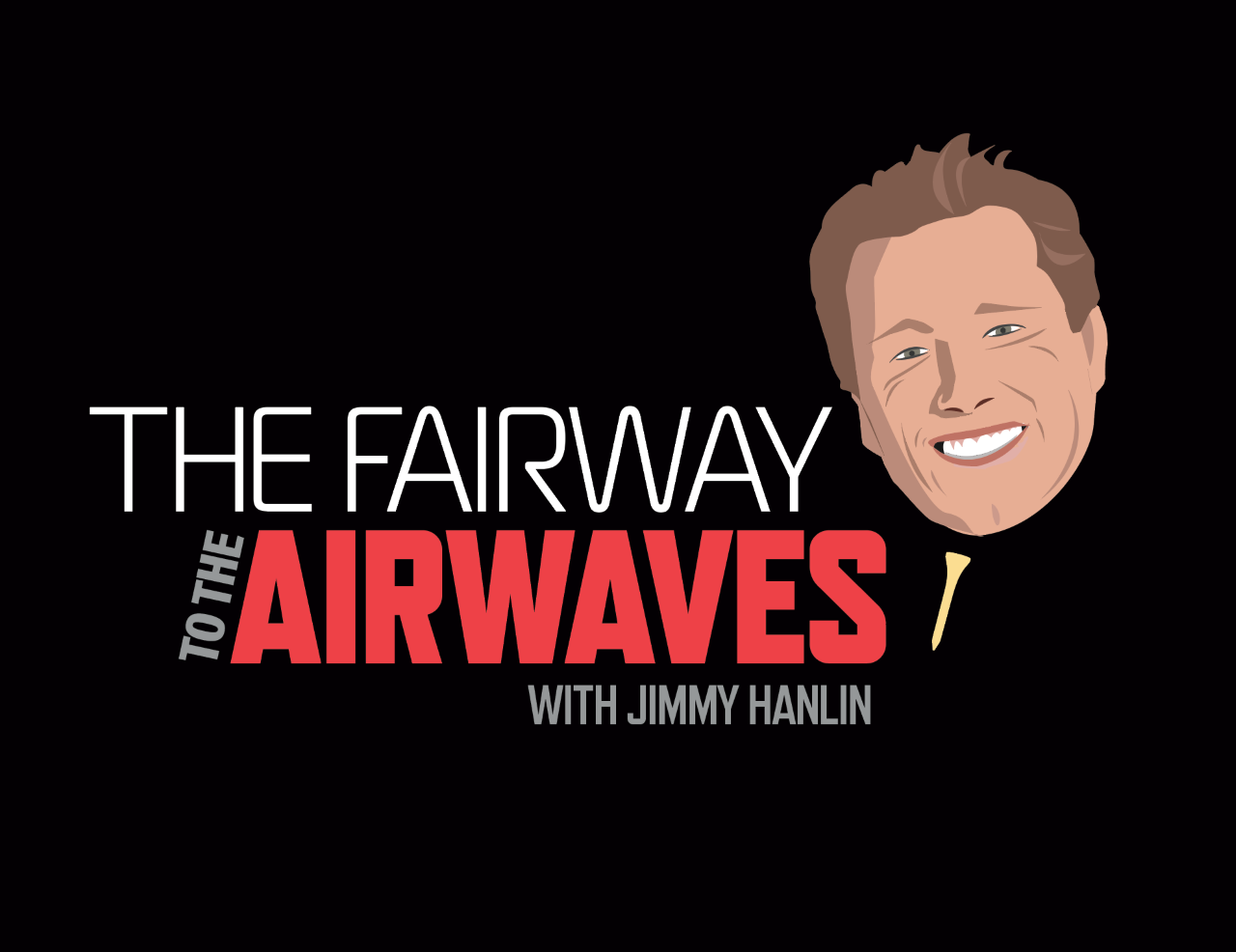 The Fairway to The Airwaves