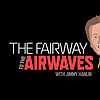 The Fairway to the Airwaves  08.28.21